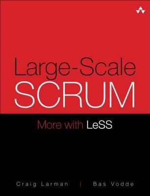 Large-scale Scrum By Larman, Craig/ Vodde, Bas