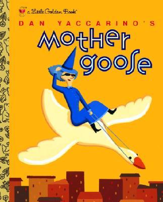 Dan Yaccarino's Mother Goose By Yaccarino, Dan