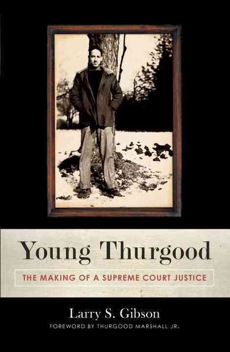 Young Thurgood By Gibson, Larry S.